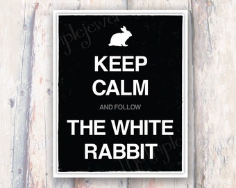 Keep Calm and Follow The White Rabbit, Typography Print, Black and White, Alice In Wonderland, Quote Print, Fine Art, Wall Doecoration