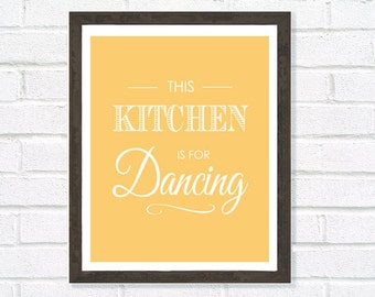 This Kitchen is For Dancing, Kitchen Art, Art for Kitchen, Home Decor, Yellow Wall Art, Housewarming Gift, Gift for Cook