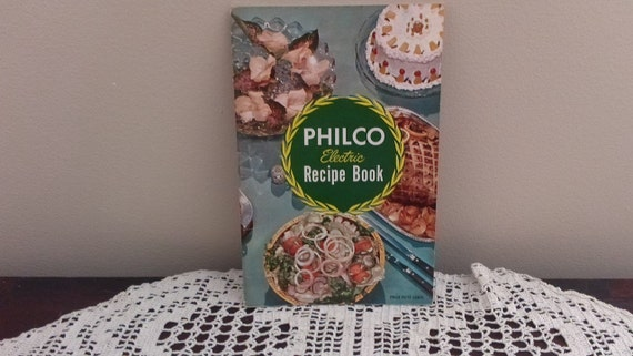 Philco Electric Recipe Book (Booklet) 60 pages