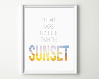 Love Quote Typography Art Print - Love Poster Wall Art - You Are More Beautiful Than The Sunset - Gift for Husband - Gift for Wife Love Art