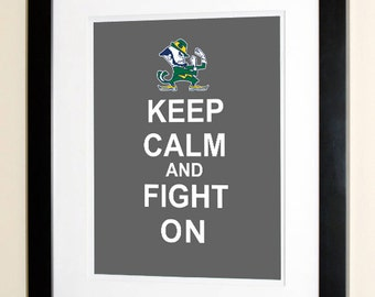Keep Calm And Fight On - Notre Dame University Alumni Gift