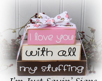 I love you with all my stuffing itty bitty wood stacking blocks