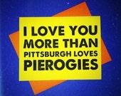 Pittsburghese Yinzer Pierogi Love Card