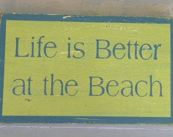 Life is Better at the Beach Hand Painted Sign