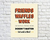BUY 2 GET 1 FREE Parks and Rec Poster, Leslie Knope Quote, Retro Colours, Orange Black Cream, Tv Quote, Waffles, Friends, Funny Quote - Waff