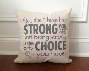 You Don't Know How Strong You Are Pillow - Cancer Fighter