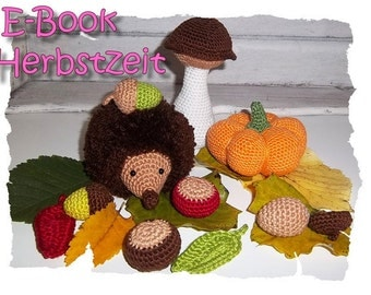 E-book - crochet - fall - pumpkin - Hedgehog - Acorn - sheet - mushroom - chestnut - ONLY GERMAN