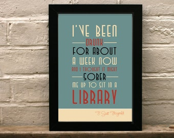 Great Gatsby Quote print  -  Art deco print - I've been drunk for about a week now - Art print
