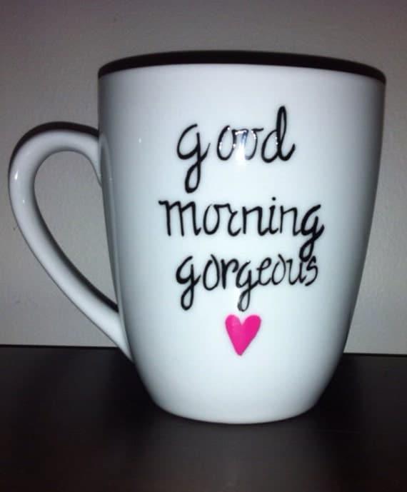 Good Morning Gorgeous French : Items similar to good morning gorgeous coffee mug on etsy