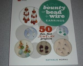 A Bounty of Bead & Wire Earrings: 50 Fun, Fast Jewelry Projects (Paperback, 2011) - Mornu, Nathalie