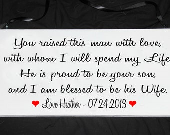 You raised this man with love .....- mother in law, father in law gift wood sign 8x16
