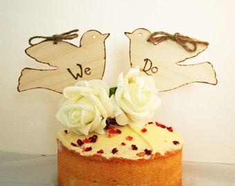 Love Bird Cake Topper Rustic Cake Topper We Do wording