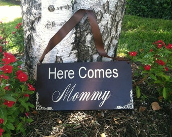 Here Comes My Mommy Sign Here Comes Mommy Daddy Here Comes Mommy Sign Children's Sign for Wedding Ceremony Decor Aisle Decor
