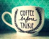 "Coffee Mug: ""COFFEE BEFORE TALKIE"" Large18oz Hand Illustrated Coffee Cup"