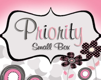 Priority SMALL FLAT RATE box - Shipping Upgrade