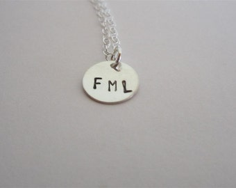 FML Necklace, Hand Stamped Sterling Silver Necklace, F.M.L. pendant