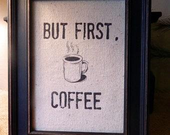 "Primitive Print of  ""But First Coffee""  Framed in a Vintage Black Frame"