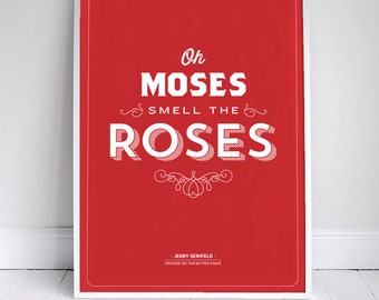 """Oh Moses Smell the Roses - Seinfeld Quote - Typography - Red - 11x17"""" - Wall Art"""