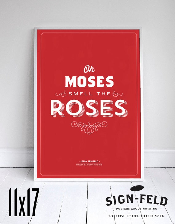 "Oh Moses Smell the Roses - Seinfeld Quote - Typography - Red - 11x17"" - Wall Art"