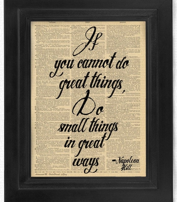 Small Great Things Quote: Do Small Things In Great Ways Quote Beautifully Upcycled