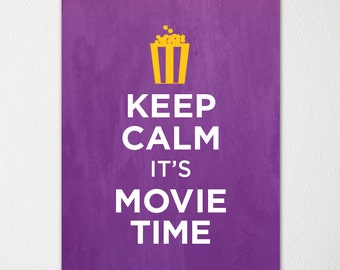 Keep Calm It's Movie Time - Fine Art Print - Choice of Color - Purchase 3 and Receive 1 FREE - Custom Prints Available