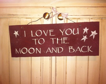 Sign: I LOVE YOU to the moon and back