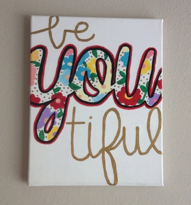 5 Clever Painting Ideas: 11x14 Be YOU Tiful Canvas