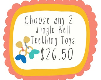 Choose any 2 Jingle Bell Teething Toys