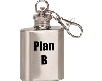 "Laser Engraved Single Shot Mini Flask Key Chain ""Plan B"""