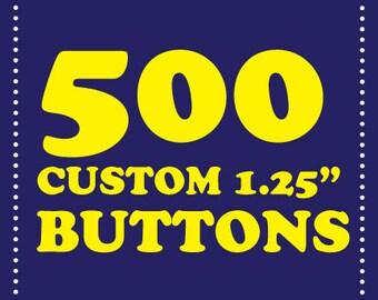 """500 custom 1.25"""" buttons"""