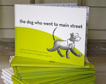 The Dog Who Went to Main Street, hardcover book. author/illustrator Jane Turner.