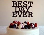 Best Day Ever - Modern Wedding Cake Topper