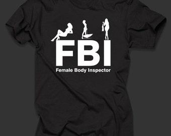 FBI Female Body Inspector T Shirt Top 100% Cotton TShirt