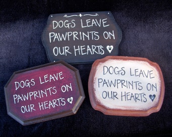 Dogs Leave Pawprints On Our Hearts Sign