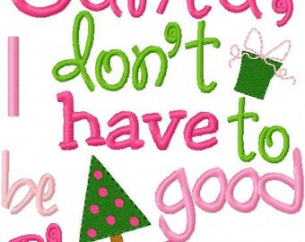 Christmas Embroidery Design Dear Santa I don't have to be good I'm Cute  Embroidery Design Digital Instant Download 4x4 and 5x7