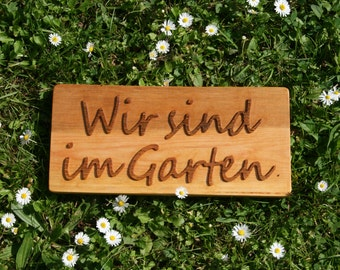 Sign – We are in the garden
