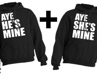 AYE She's / He's MINE Hoodie combo pack girlfriend boyfriend husband wife loves his hers
