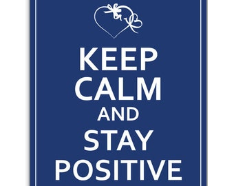 Keep Calm and Stay Positive - Poster