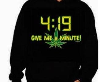 Hoodie 4:19 give me a minute -Hooded Sweatshirt hoodie screen print Cool hoodies Funny Humorous clothes designs graphic hoodies hoody