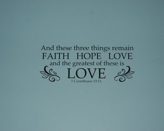 FAITH HOPE LOVE 1 Corinthians 13:13, matte finish vinyl wall quote saying Bible verse decal