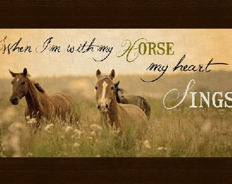 """When I'm With My Horse Heart Sings Framed Picture 10x16"""""""