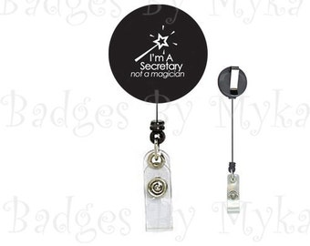 Retractable ID Badge Holder - Secretary Not a Magician