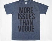 More Issues Than Vogue TShirt Tee T-Shirt Mens Womens Unisex Gift Funny Humour