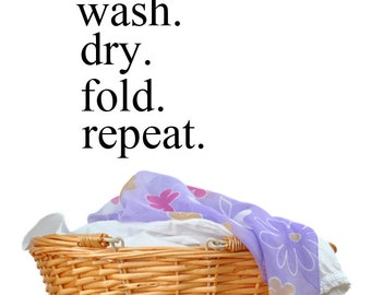 Wash Dry Fold Repeat laundry Decor Wall Decal sticker