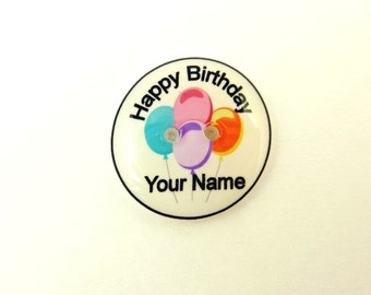"5 PERSONALIZED Happy Birthday Balloon buttons.  3/4"" or 20 mm. Customized Buttons. Any image in My Shop. 3/4"" or 20 mm round."