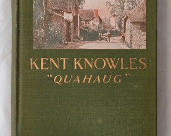 Antique Kent Knowles Quahaug by Joseph C Lincoln illustrated by J. N. Marchand D. Appleton And Company 1914 first edition book ornate cover