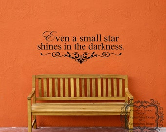 Even A Small Star Shines In The Darkness Vinyl Decal