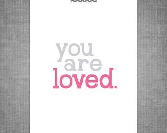 You Are Loved DIY Printable Digital Wall Art 4x6 5x7 8x10 11x14