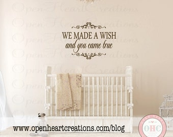 We Made a Wish and You Came True Wall Decal - Baby Nursery Vinyl Wall Decal Quote Lettering Girl or Boy 22H x 32W BA0273