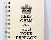 Papillon Journal Notebook Diary - Keep Calm and Hug Your Papillon - Small Notebook 5.5 x 4.25 Inches - Ivory